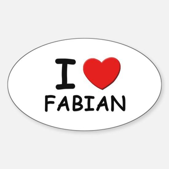 I love Fabian Oval Decal
