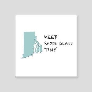 Keep Rhode Island Tiny! Sticker
