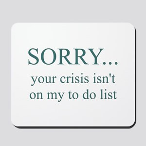 Your Crisis Mousepad