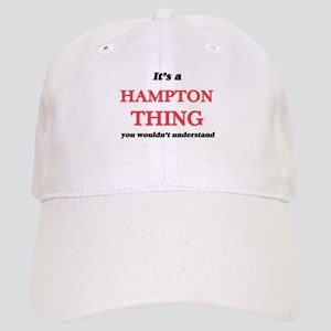 It's a Hampton thing, you wouldn't und Cap