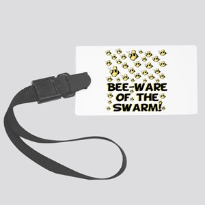 Bee-Ware Of The Swarm Large Luggage Tag