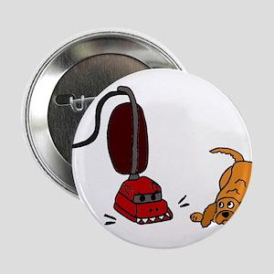 "Dog Afraid of Vacuum Monster 2.25"" Button"