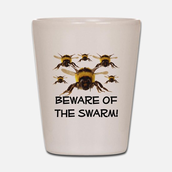 Beware Of The Swarm Shot Glass