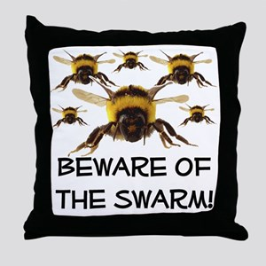 Beware Of The Swarm Throw Pillow
