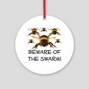 Beware Of The Swarm Ornament (Round)