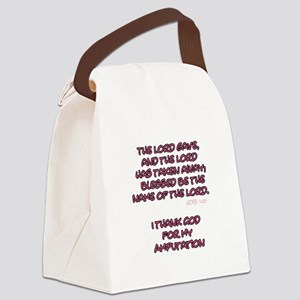 The Lord Gives... Amputee Shirt Canvas Lunch Bag