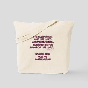 The Lord Gives... Amputee Shirt Tote Bag
