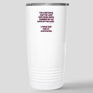The Lord Gives... Amputee Shirt Travel Mug