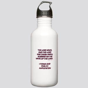 The Lord Gives... Amputee Shirt Water Bottle