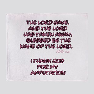 The Lord Gives... Amputee Shirt Throw Blanket