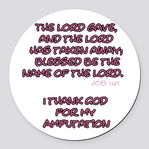The Lord Gives... Amputee Shirt Round Car Magnet