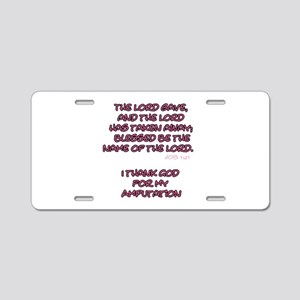 The Lord Gives... Amputee Shirt Aluminum License P
