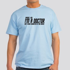 I'm A Doctor, Not A Main Character In This Movie!