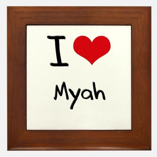 I Love Myah Framed Tile