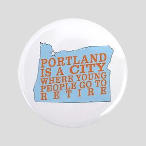 "Portland is a City 3.5"" Button"