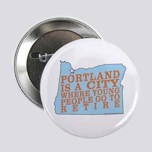 "Portland is a City 2.25"" Button"
