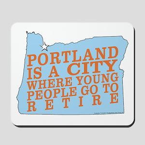 Portland is a City Mousepad