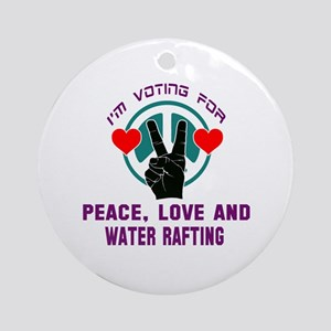 I am voting for Peace, Love and Wa Round Ornament