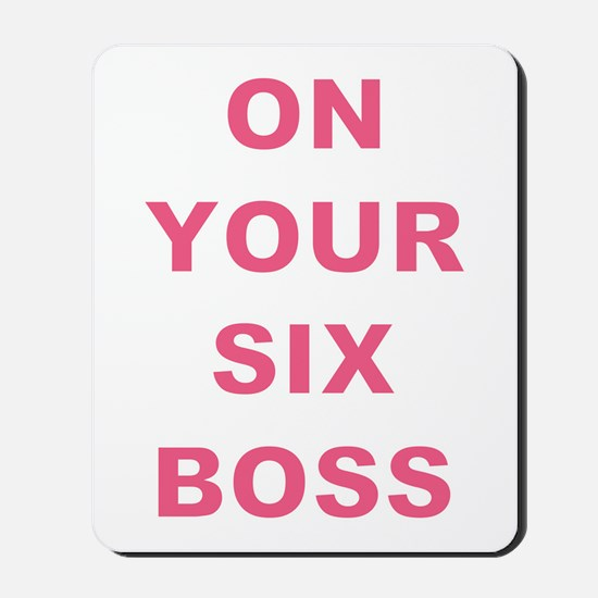 ON YOUR SIX... Mousepad