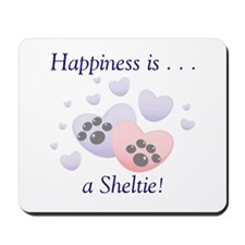 Happiness is...a Sheltie Mousepad
