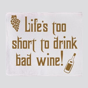 Life Short Bad Wine Throw Blanket