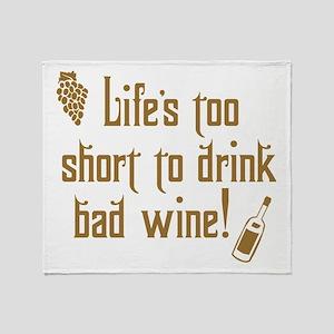 Life Short Bad Wine Throw Blanket