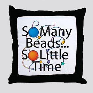 So Many Beads.... Throw Pillow