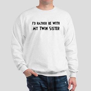 I'd rather: Twin Sister Sweatshirt
