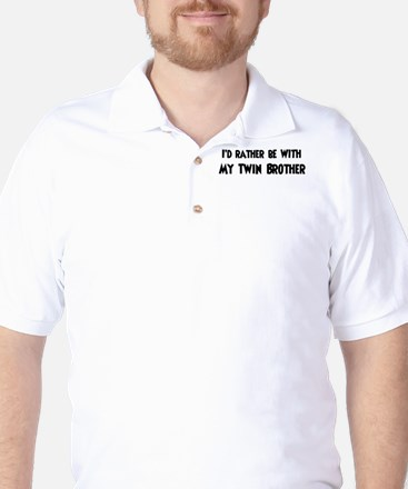 I'd rather: Twin Brother Golf Shirt