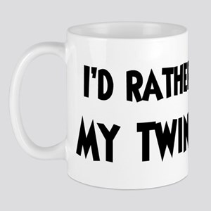 I'd rather: Twin Brother Mug