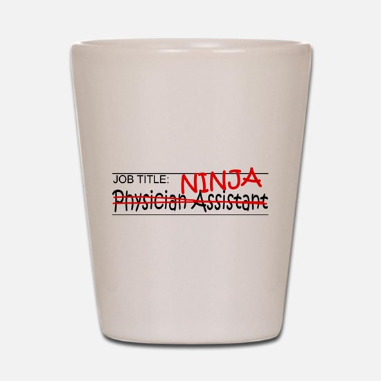 Job Ninja Physician Asst Shot Glass