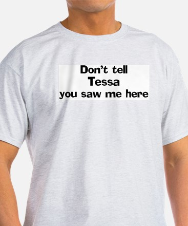 Don't tell Tessa Ash Grey T-Shirt