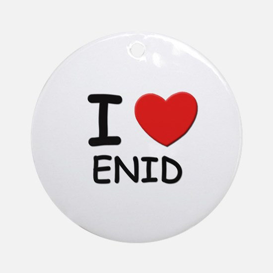I love Enid Ornament (Round)