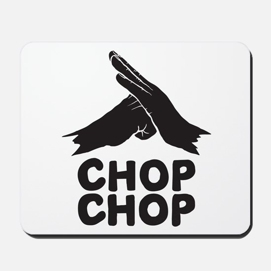 Chop Chop Mousepad