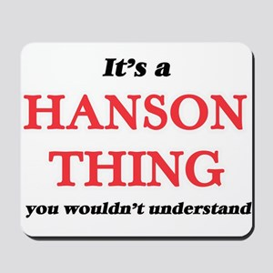 It's a Hanson thing, you wouldn' Mousepad