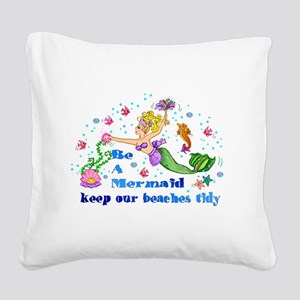 Be A Mermaid Square Canvas Pillow