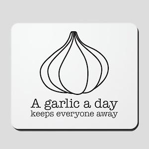 A garlic a day keeps everyone away Mousepad
