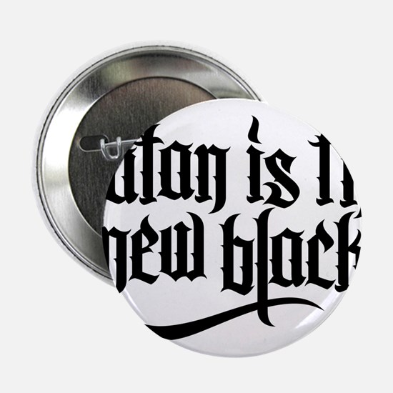 "Satan is the new black No.1 2.25"" Button"