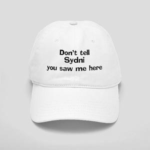 Don't tell Sydni Cap
