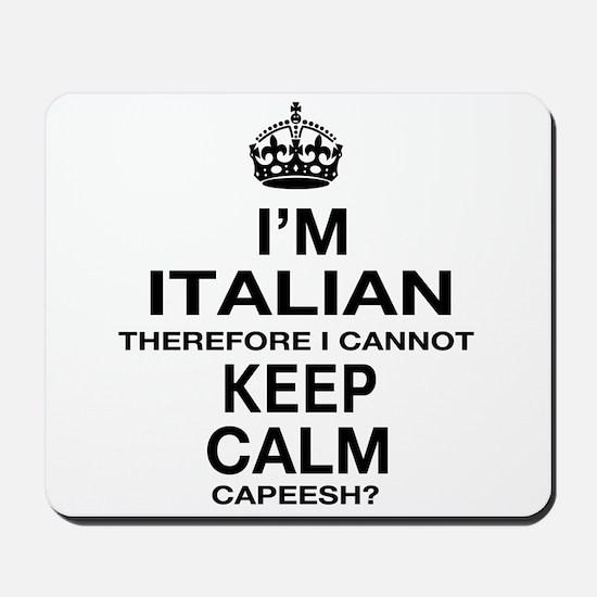 Keep Calm and Italian pride Mousepad