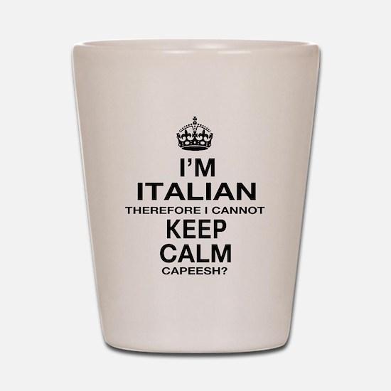 Keep Calm and Italian pride Shot Glass