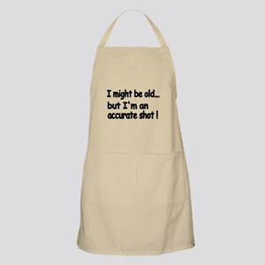 I might be old but Im an accurate shot! Apron