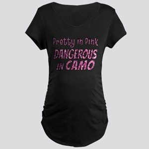 Pretty in Pink, Dangerous in camo Maternity T-Shir