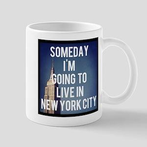 Someday I'm Going To Live In New York City Mug