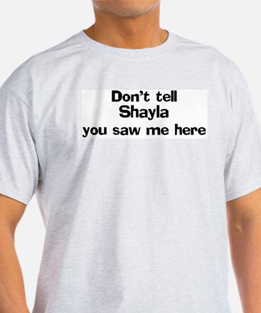 Don't tell Shayla Ash Grey T-Shirt