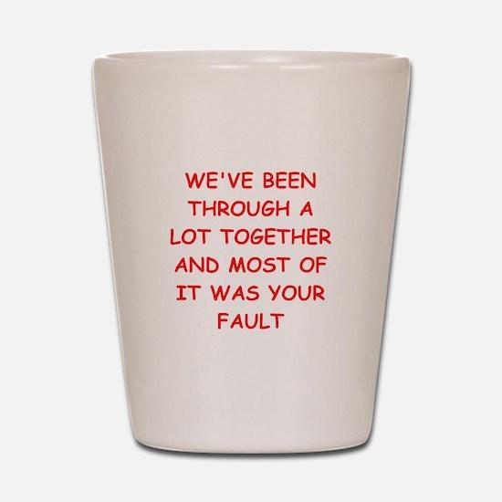 blame Shot Glass
