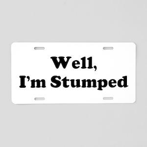 Im Stumped Aluminum License Plate