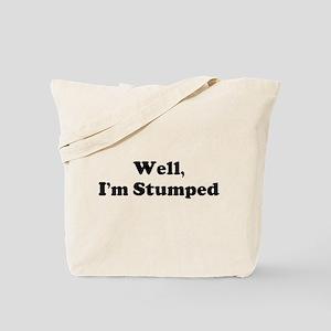 Im Stumped Tote Bag