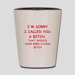 bitch Shot Glass