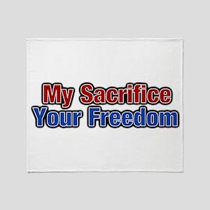 My Sacrifice, Your freedom Throw Blanket